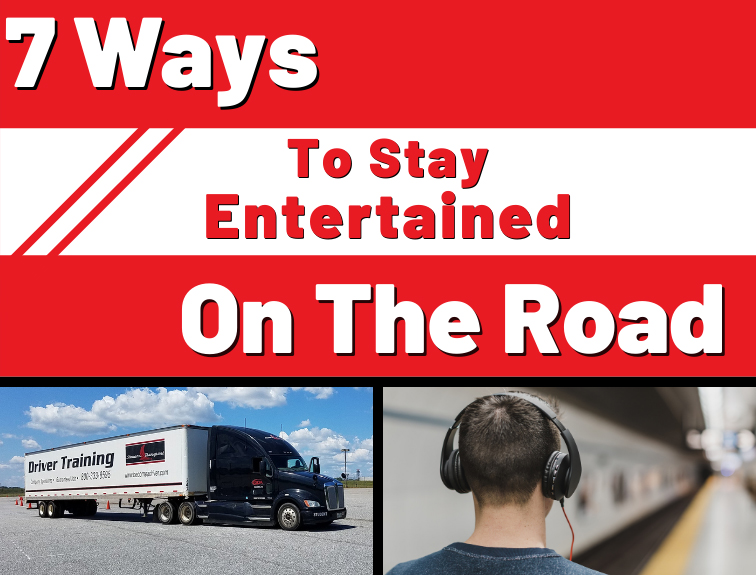 Text reads, 7 ways to stay entertained on the road with two picuttes below it. One showing a semi truck adn the other a man with headphones on listening to music